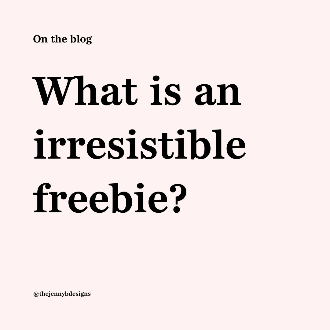 what is an irresistible freebie